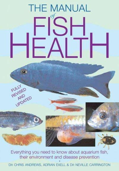Manual Of Fish Health Everything You Need To Know About Aquarium Fish Their Environment And Disease Prevention