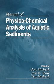 Manual Of Physico Chemical Analysis Of Aquatic Sediments