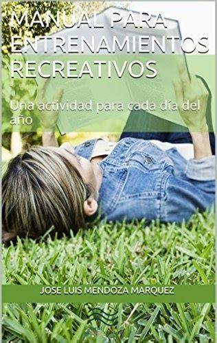 Manual Para Entrenamientos Recreativos Una Actividad Para Cada Dia Del Ano