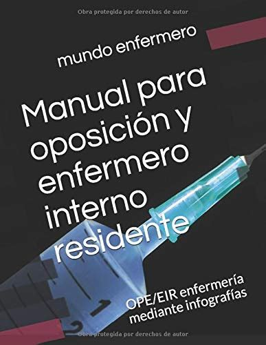 Manual Para Oposicion Y Enfermero Interno Residente Ope Eir Enfermeria Mediante Infografias 1