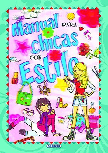 Manual para chicas con estilo (Manual para chicos y chicas)