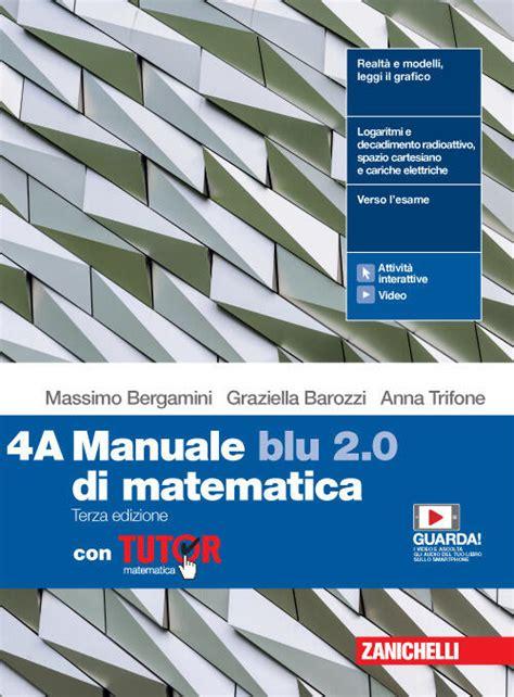 Manuale Blu 2 0 Di Matematica Vol A B Per Le Scuole Superiori Con Aggiornamento Online 4
