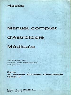 Manuel Complet Dastrologie Medicale Suite Au Manuel Complet D Astrologie Tome Iv