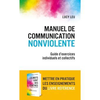 Manuel De Communication Non Violente Exercices Individuels Et Collectifs