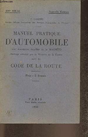 Manuel Pratique D Automobile Avec Description Detaillee De La Magneto Suivi Du Code De La Route Imprimerie