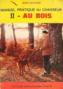 Manuel pratique du chasseur