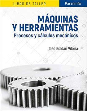 Maquinas Y Herramientas Procesos Y Calculos Mecanicos