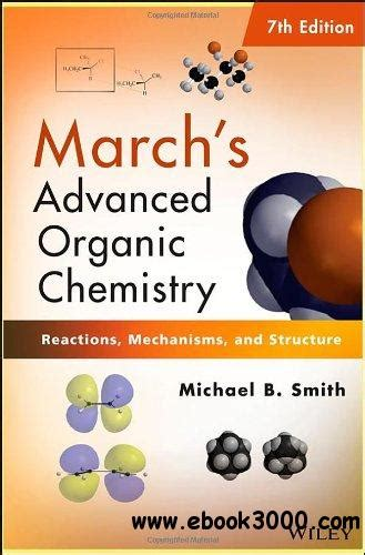 Marchs Advanced Organic Chemistry Reactions Mechanisms And Structure 7th Ed