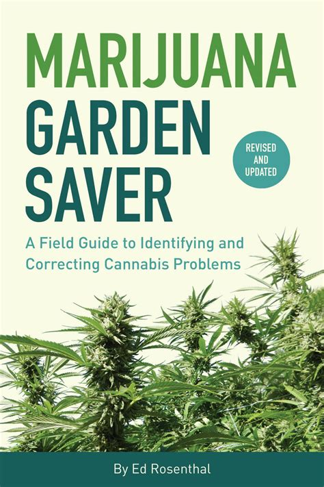 Marijuana Garden Saver A Field Guide To Identifying And Correcting Cannabis Problems