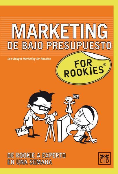 Marketing De Bajo Presupuesto For Rookies