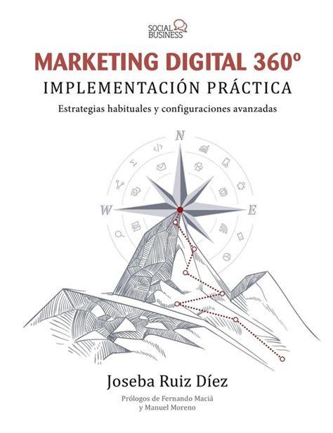 Marketing Digital 360o Implementacion Practica Social Media