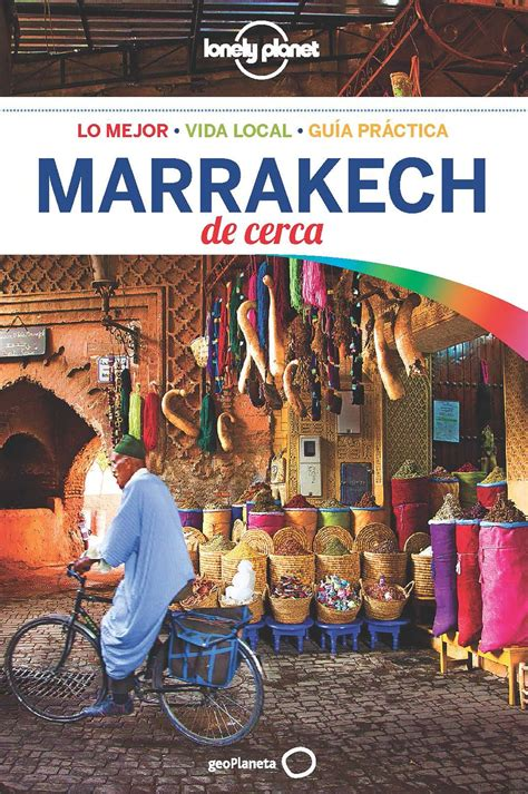 Marrakech De Cerca 3 Guias De Cerca Lonely Planet