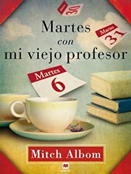 Martes Con Mi Viejo Profesor Palabras Abiertas Spanish Edition