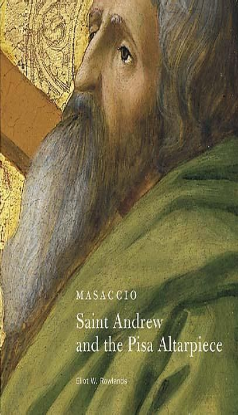 Masaccio Saint Andrew And The Pisa Altarpiece Getty Museum Studies On Art