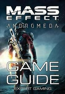 Mass Effect: Andromeda - Game Guide: Walkthrough, Tips and Tricks, Things To Do First and Much More!