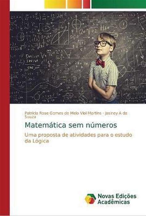 Matemática sem números: Uma proposta de atividades para o estudo da Lógica