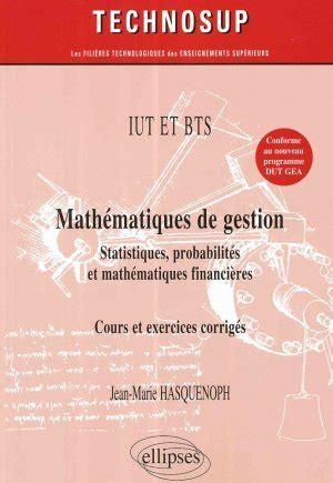 Mathématiques économiques: Statistiques, probabilités, mathématiques financières