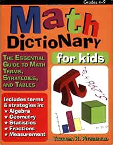 Math Dictionary For Kids The Essential Guide To Math Terms Strategies And Tables