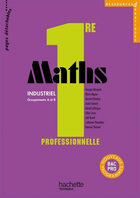 Mathematiques 1re Professionnelle Bac Pro Industriels