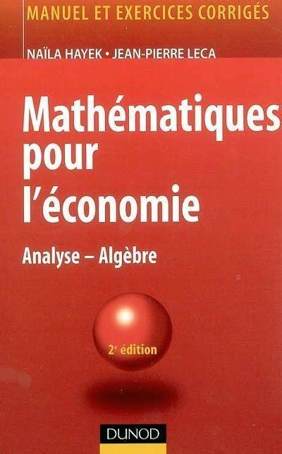 Mathematiques Pour L Economie 4e Edition Analyse Algebre