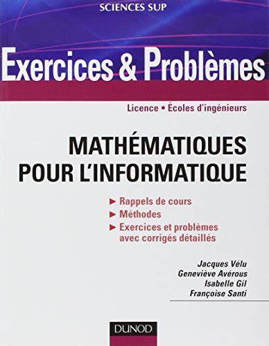 Mathematiques Pour L Informatique Exercices And Problemes