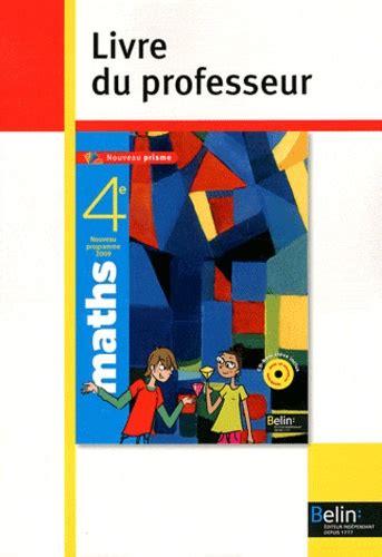 Maths 4e Livre Du Professeur Programme 2009