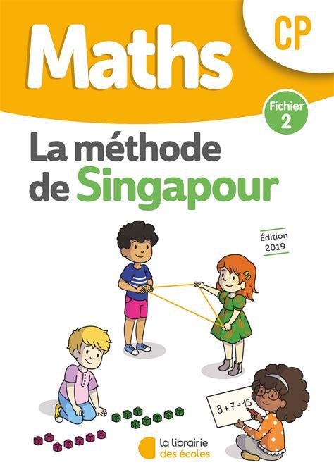 Maths Cp Methode De Singapour Fichier De L Eleve 2 Edition 2019
