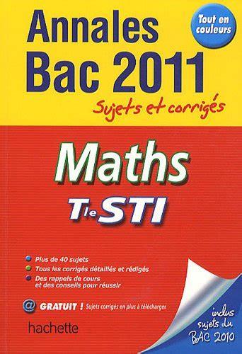 Maths Tle Sti Annales Sujets Et Corriges