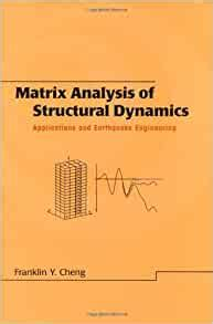 Matrix Analysis Of Structural Dynamics Applications And Earthquake Engineering Civil And Environmental Engineering