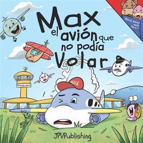 Max El Avion Que No Podia Volar
