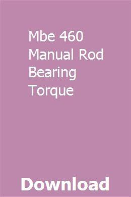 Mbe 460 Manual Rod Bearing Torque