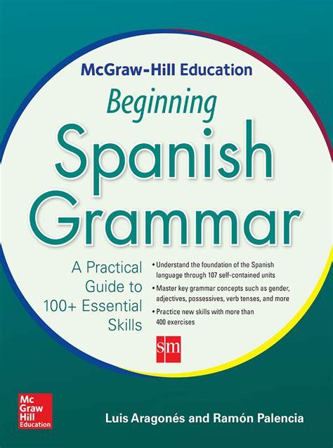 Mcgraw Hill Education Beginning Spanish Grammar