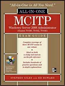 Mcitp Windows Server 2008 Administrator All In One Exam Guide Exams 70 640 70 642 70 646