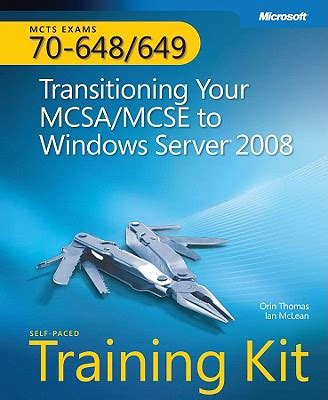 Mcts Self Paced Training Kit Exams 70 648 And 70 649 Transitioning Your Mcsa