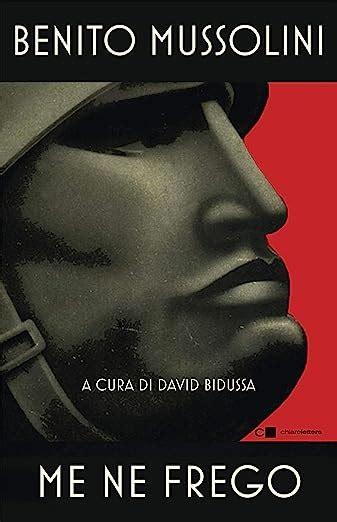Me Ne Frego Italian Edition