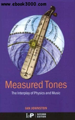 Measured Tones The Interplay Of Physics And Music
