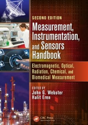 Measurement Instrumentation And Sensors Handbook Electromagnetic Optical Radiation Chemical And Biomedical Measurement English Edition