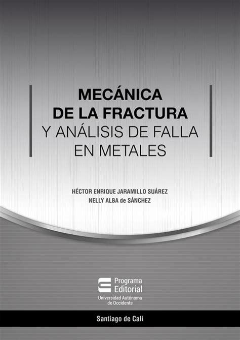 Mecanica De La Fractura Y Analisis De Falla En Metales