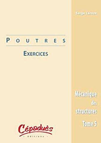 Mecanique Des Structures Tome 5 Poutres Exercices