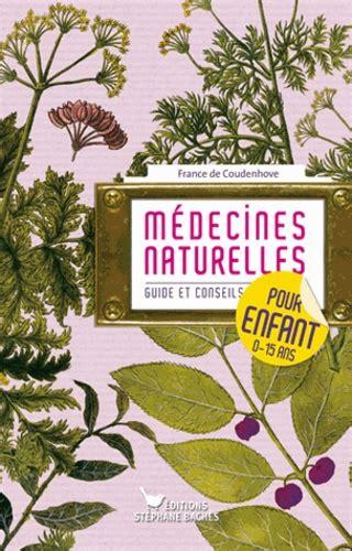Medecines Naturelles Pour Enfants Guide Et Conseils