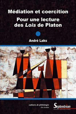 Mediation Et Coercition Pour Une Lecture Des Lois De Platon