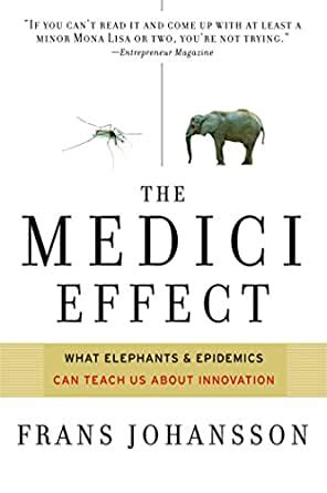 Medici Effect What You Can Learn From Elephants And Epidemics