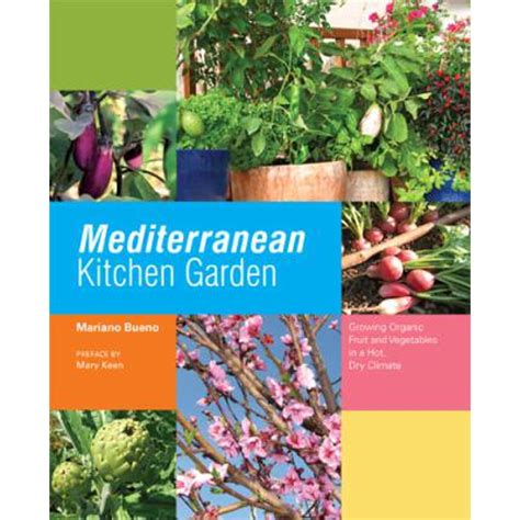 Mediterranean Kitchen Garden Growing Organic Fruit And Vegetables In A Hot Dry Climate