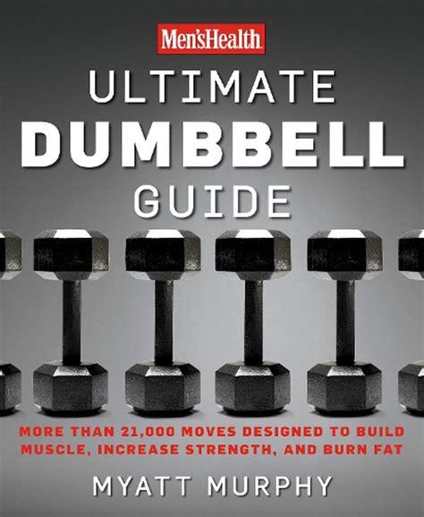 Mens Health Ultimate Dumbbell Guide