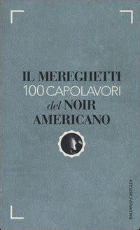 Mereghetti 100 Capolavori Del Noir Americano