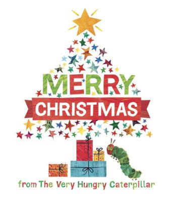Merry Christmas From The Very Hungry Caterpillar The World Of Eric Carle