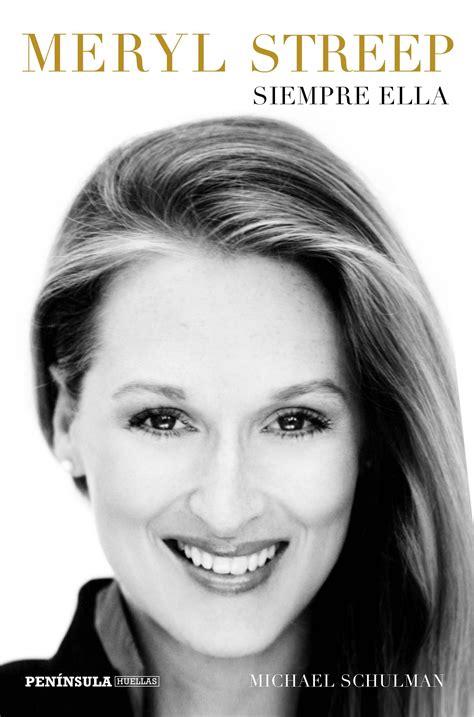 Meryl Streep Siempre Ella Huellas
