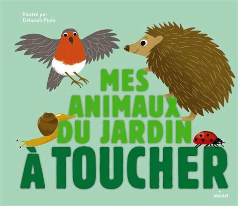 Mes Animaux Du Jardin A Toucher