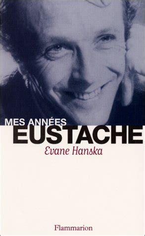 Mes Annees Eustache