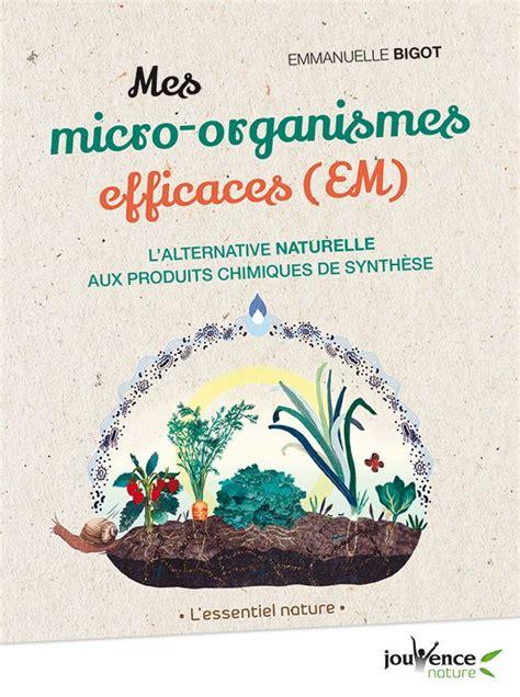Mes Micro Organismes Efficaces Jouvence Nature T 1